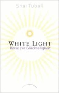 White Light - Reise zur Glückseligkeit.