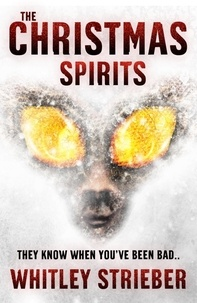 Whitley Strieber - The Christmas Spirits - A twist on a Christmas Carol.