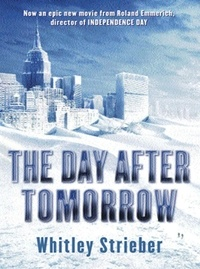Whitley Strieber - The day after tomorrow.
