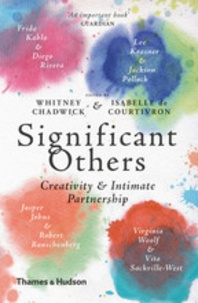Whitney Chadwick - Significant others - Creativity and intimate partnership.