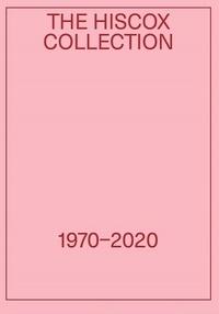 Whitney Hintz - The Hiscox Collection 1970–2020.