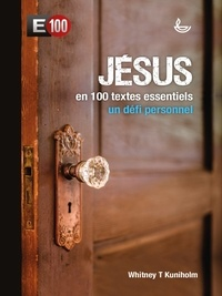 Jésus en 100 textes essentiels- Un défi personnel - Whitney Kuniholm |