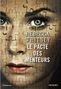 Whitney Rebecca - Le pacte des menteurs.