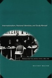 Whitney Walton - Internationalism, National identities, and Study Abroad - France and the United States, 1890-1970.