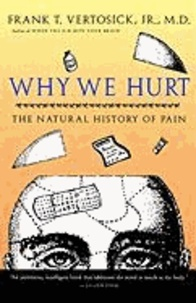 Why We Hurt: The Natural History of Pain.