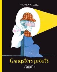 Wiaz - Gangsters prouts - Les aventures du fantôme qui pète.