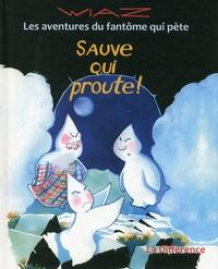 Wiaz - Les aventures du fantômes qui pète Tome 6 : Sauve qui proute !.