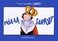 Wiaz - Môaaa Sarkozy.