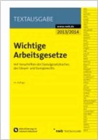 Wichtige Arbeitsgesetze - mit Vorschriften der Sozialgesetzbücher, des Steuer- und des Europarechts.