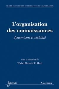 Widad Mustafa El Hadi - L'organisation des connaissances - Dynamisme et stabilité.