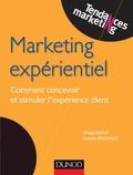 Wided Batat et Isabelle Frochot - Marketing expérientiel - Comment concevoir et stimuler l'expérience client.