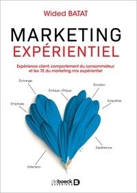 Wided Batat - Marketing expérientiel - Expérience client, comportement du consommateur et les 7E du marketing mix expérientiel.