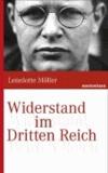 Widerstand im Dritten Reich - Von 1923 bis 1945.