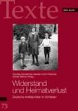 Widerstand und Heimatverlust - Deutsche Antifaschisten in Schlesien.