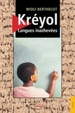Widli Berthelot - Kréyol - Langues inachevées.