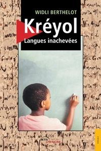 Kréyol- Langues inachevées - Widli Berthelot |