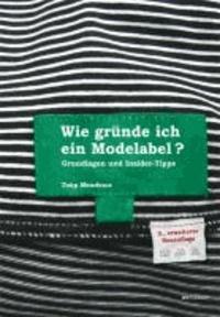 Wie gründe ich ein Modelabel? - Grundlagen und Insider - Tipps.