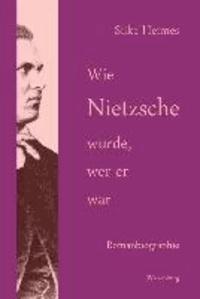 Wie Nietzsche wurde, wer er war - Romanbiographie.