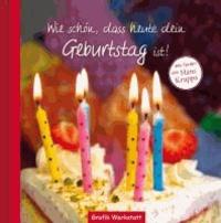 Wie schön, dass heute dein Geburtstag ist! - Mit Texten von Hans Kruppa.