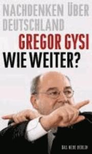 Wie weiter? - Nachdenken über Deutschland.
