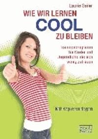 Wie wir lernen cool zu bleiben - Trainingsprogramm für Kinder und Jugendliche, die sich wenig zutrauen.