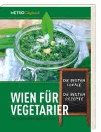 Wien für Vegetarier - Der Veggie Guide durch die Stadt.
