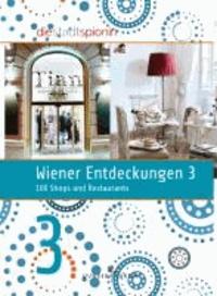 Wiener Entdeckungen 3 - 100 Shops und Restaurants.
