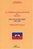 Wiener Kerns Fleurimond - La communauté haïtienne de France - Dix ans d'histoire 1991-2001.