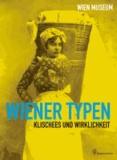 Wiener Typen - Klischees und Wirklichkeit.