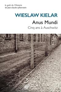 Wieslaw Kielar - Anus Mundi - Cinq ans à Auschwitz.