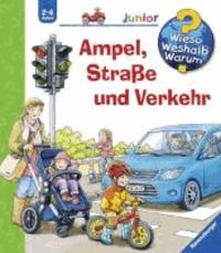 Wieso? Weshalb? Warum? junior 48: Ampel, Straße und Verkehr.