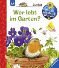 Wieso? Weshalb? Warum? junior 49: Wer lebt im Garten?.