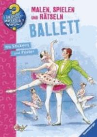 Wieso? Weshalb? Warum? Malen, Spielen und Rätseln: Ballett.