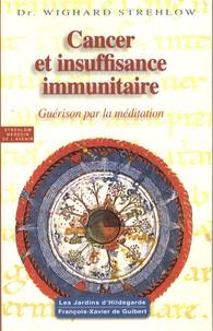 Wighard Strehlow - Cancer et insuffisance immunitaire - Guérison par la méditation.