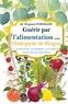 Wighard Strehlow et Marthe Mensah - Guérir par l'alimentation selon Hildegarde de Bingen - 400 recettes, 200 remèdes, 130 aliments.