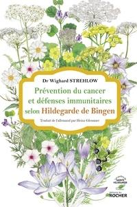 Wighard Strehlow - Prévention du cancer et défenses immunitaires selon Hildegarde de Bingen.