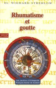 Wighard Strehlow - Rhumatisme et goutte - Hildegarde de Bingen Le programme de santé.