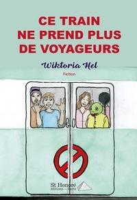 Wiktoria Hel - Ce train ne prend plus de voyageurs.