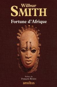Wilbur Smith - Fortune d'Afrique - Les feux du désert ; Le Royaume des tempêtes ; Le Serpent vert.