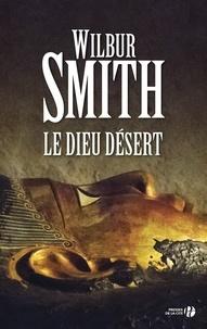Wilbur Smith - Le dieu désert.