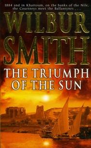 Wilbur Smith - The Triumph of the Sun.