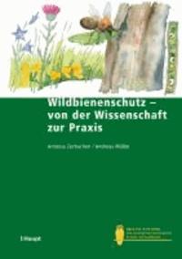 Wildbienenschutz - von der Wissenschaft zur Praxis.