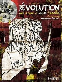 Wilebaldo Solano - Révolution dans la guerre d'Espagne (1930-1939).