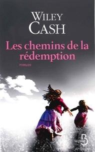 Wiley Cash - Les chemins de la rédemption.