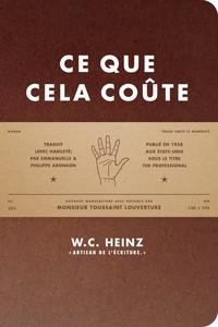Wilfred Charles Heinz - Ce que cela coûte - Tirage limité et numéroté.