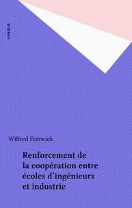Wilfred Fishwick - Renforcement de la coopération entre écoles d'ingénieurs et industrie.