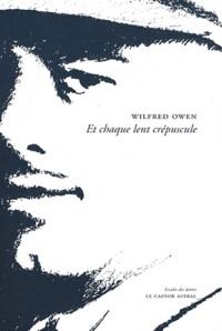 Wilfred Owen - Et chaque lent crépuscule....