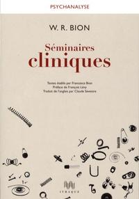 Wilfred R. Bion et Francesca Bion - Séminaires cliniques.
