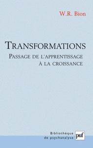 Wilfred R. Bion - Transformations - Passage de l'apprentissage à la croissance.