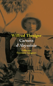 Wilfred Thesiger - Carnets d'Abyssinie.